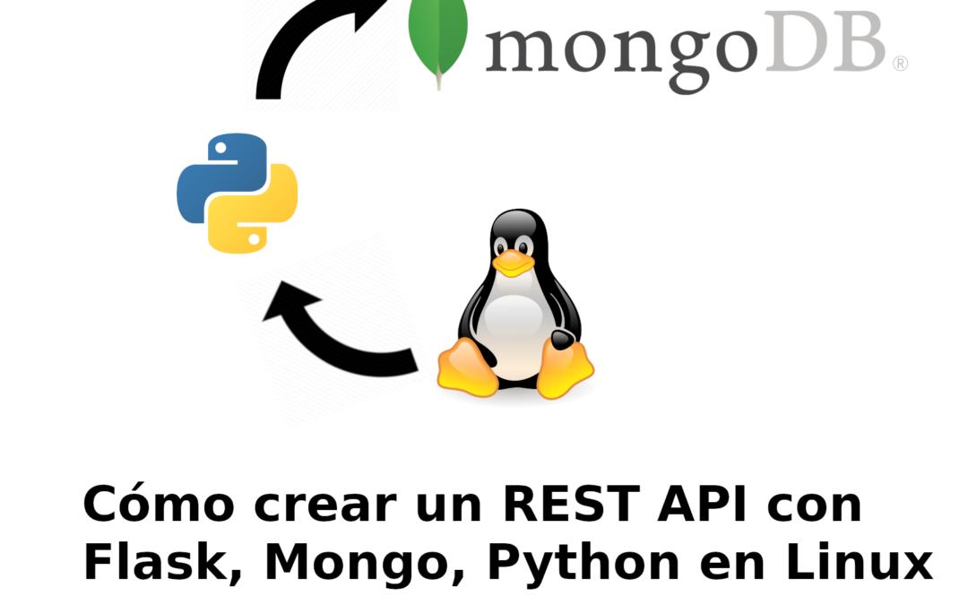 Cómo crear un API con Python, Flask y MongoDB